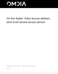 Omdia Report - On the Radar: Pulse Secure Delivers Zero-Trust Secure Access Service